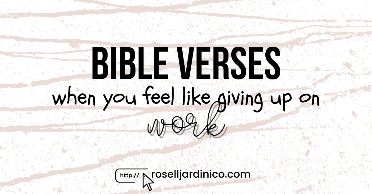 Bible Verses when you Feel like Giving Up on Work